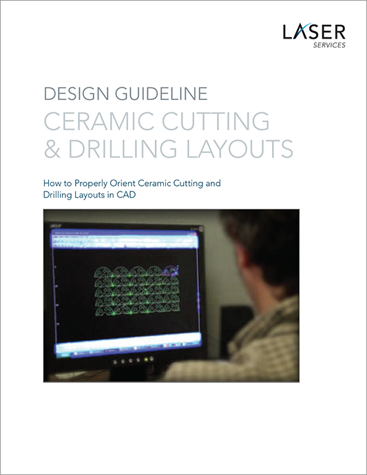 Design Guideline: Ceramic Cutting  & Drilling Layouts