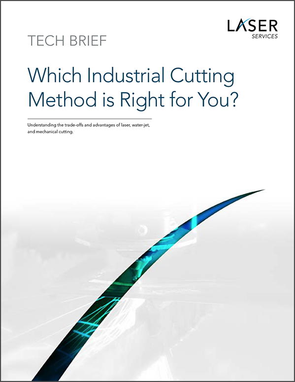 Tech Brief Which Industrial Cutting Method is Right for You?