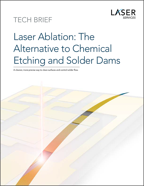 Tech Brief The Alternative to Chemical Etching and Solder Dams