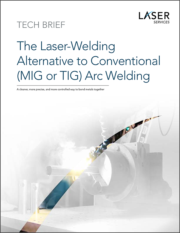 Tech Brief The Laser Welding Alternative to Conventional Arc Welding